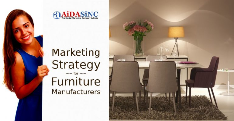 Marketing Strategy For Furniture Manufacturers Ranked 50  : Marketing Strategy For Furniture Manufacturers 770x400 from www.aidasinc.com size 770 x 400 jpeg 45kB